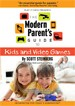 The Modern Parent'S Guide To Kids And Video Games - Scott Steinberg