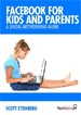 Facebook for Kids and Parents - Scott Steinberg