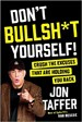 Don't Bullsh*t Yourself! - Jon Taffer