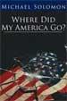 Where Did My America Go? - Michael Solomon