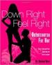 Down Right Feel Right - Dr. Rachel Ross