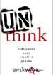 Unthink - Erik Wahl