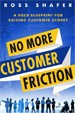 No More Customer Friction - Ross Shafer