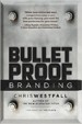 Bullet Proof Branding - Chris Westfall