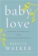 Baby Love - Rebecca Walker
