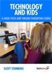 Technology and Kids - Scott Steinberg