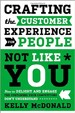 Crafting the Customer Experience For People Not Like You - Kelly McDonald