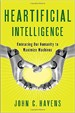 Heartificial Intelligence - John C. Havens