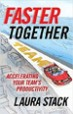 Faster Together - Laura Stack