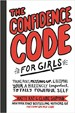 The Confidence Code for Girls - Katty Kay