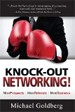 Knock-Out Networking! - Michael Goldberg