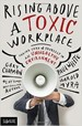 Rising Above a Toxic Workplace - Paul White