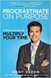 Procrastinate on Purpose - Rory Vaden