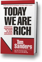 Today We Are Rich from keynote Speaker Tim Sanders